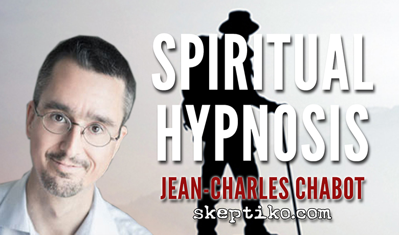 222. Jean-Charles Chabot Explores Spiritual Hypnosis
