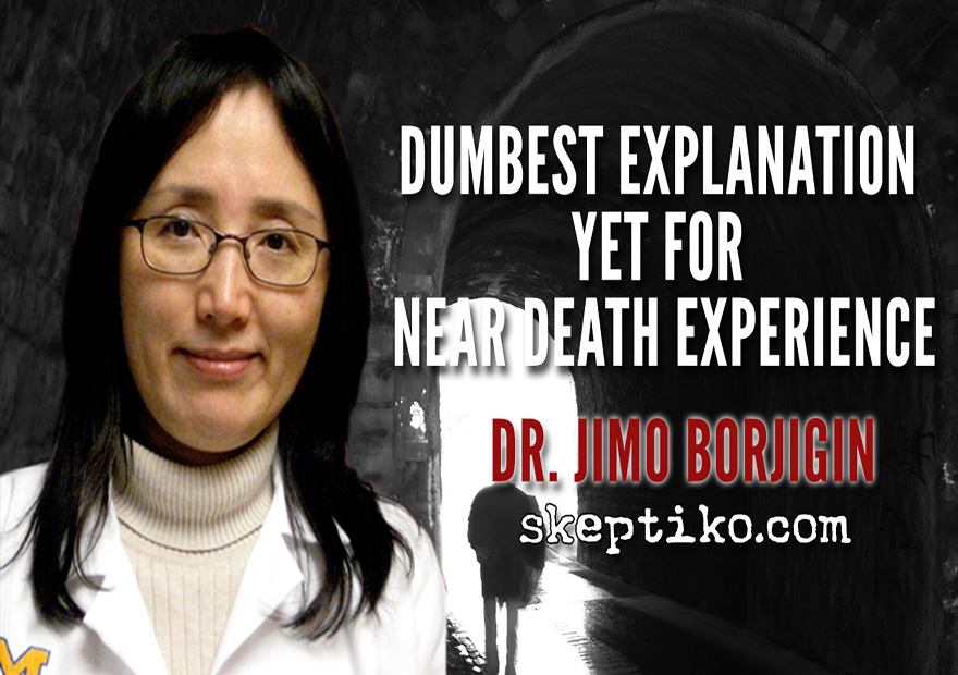 223. Dumbest Explanation Yet For Near Death Experience