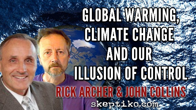 234. Global Warming, Climate Change and Our Illusion of Control