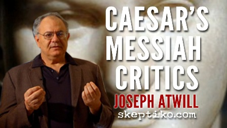 Controversial history of Jesus draws ire of Christians and atheists. Is Caesar's Messiah legit? |241|