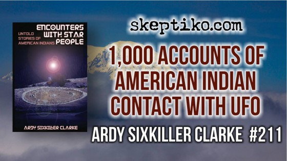 211. Montana State University's Ardy Sixkiller Clarke Compiles 1,000 Accounts of American Indian Contact With UFO Phenomena