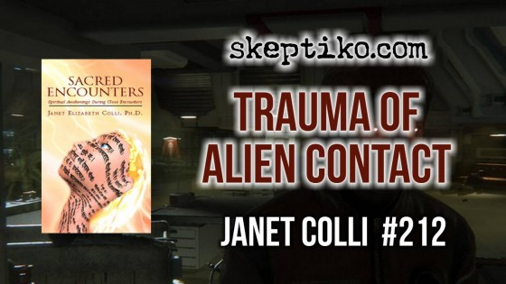 212. Clinical Psychologist Dr. Janet Colli Treats Trauma of Alien Contact Experience