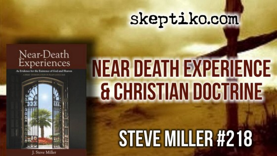 218. Steve Miller, Does Near-Death Experience Science Contradict Christian Doctrine?