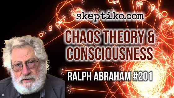 201. Chaos Theory Pioneer Ralph Abraham On a New Model of Consciousness