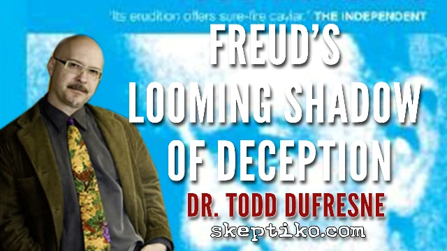 235. Dr. Todd Dufresne on Freud's Looming Shadow of Deception