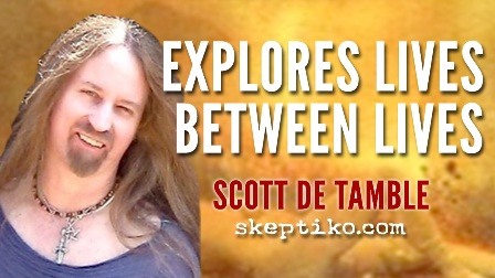 243. Scott De Tamble Explores Lives Between Lives