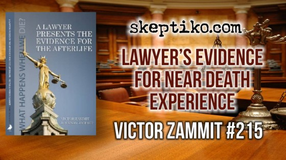 215. Victor Zammit Grills Skeptics with Lawyer's Evidence for Near Death Experience