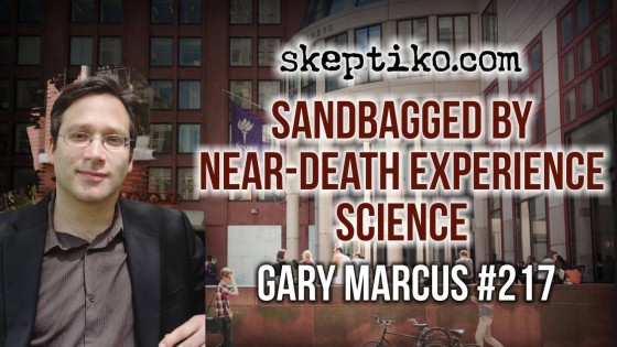 217. Dr. Gary Marcus Sandbagged by Near-Death Experience Science Questions