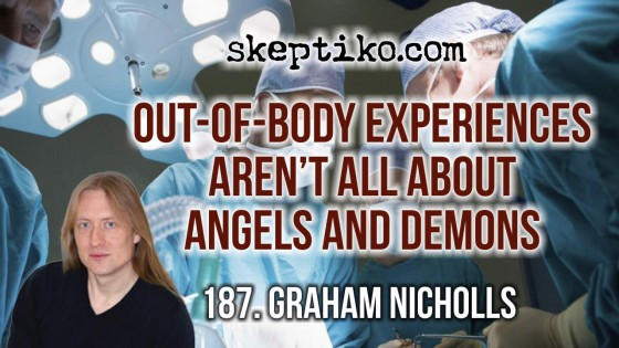 187. Graham Nicholls, Out-of-Body Experiences Aren't All About Angels and Demons