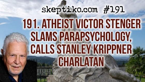 191. Dr. Victor Stenger Slams Parapsychology, Calls Dr. Stanley Krippner Charlatan