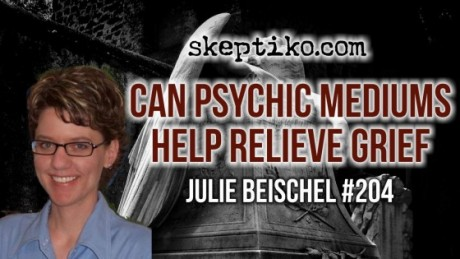 204. Dr. Julie Beischel's Research Asks — Does a Reading From a Psychic Medium Help Relieve Grief?