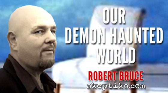 203. Out of Body Experience Expert Robert Bruce on Our Demon Haunted World