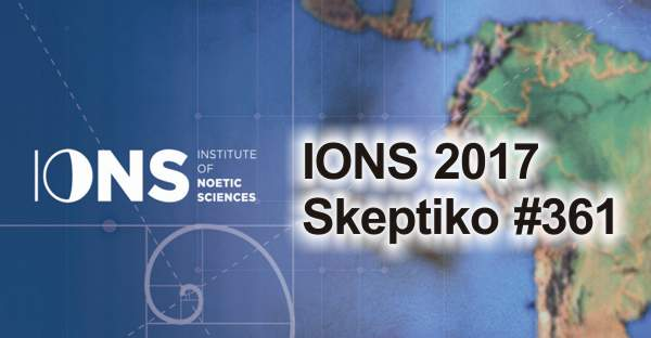 What Happened at the 2017 IONS Conference |361|