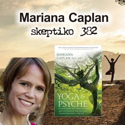 Dr. Mariana Caplan – Does Yoga Work? |382|