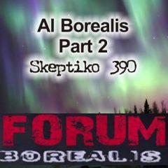 Al Borealis – Part 2 – Technology and Consciousness |390|