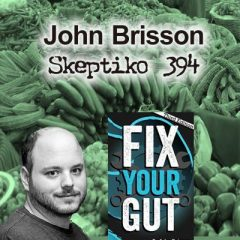John Brisson, Fix Your Gut Health and Slide-rule Science |394|