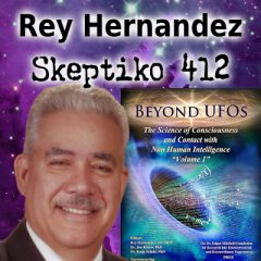 Rey Hernandez, Scientific Study of ET Contact and the Paranormal |412|