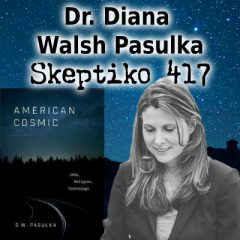 Dr. Diana Walsh Pasulka, American Cosmic's Breakaway Civilization |417|