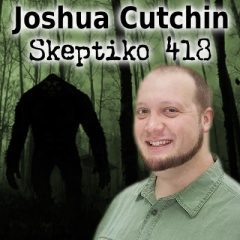 Joshua Cutchin, From Bigfoot to Extended Consciousness |418|