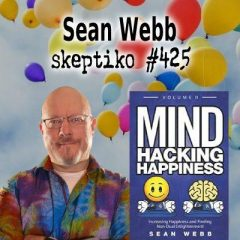 Sean Webb, Understanding Consciousness Can Lead to Happiness |425|
