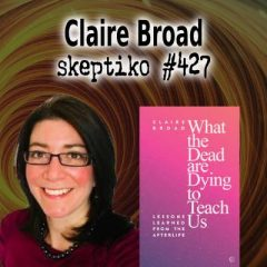 Claire Broad, Psychic Mediumship and Science |427|