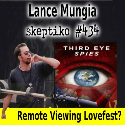 Lance Mungia, Third Eye Spies, What's Behind Remote Viewing Disclosure? |434|