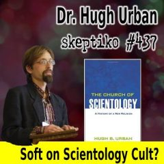Dr. Hugh Urban, Scholarly Look At What Many Call Cults |437|