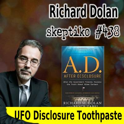 Richard Dolan, UFO Disclosure, Toothpaste Out of the Tube? |438|