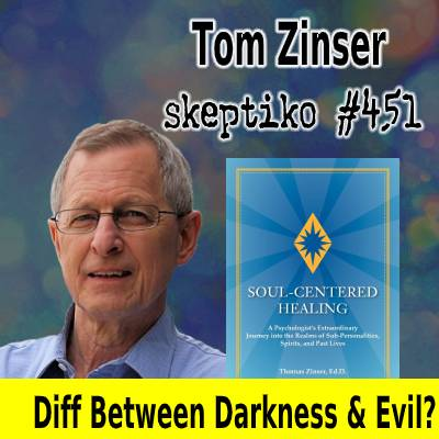 Dr. Tom Zinser, Clinical Psychologist on Difference Between Darkness and Evil |451|