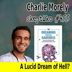 Charlie Morely, Why His Buddhist Teacher Told Him to Dream Into Hell |455|