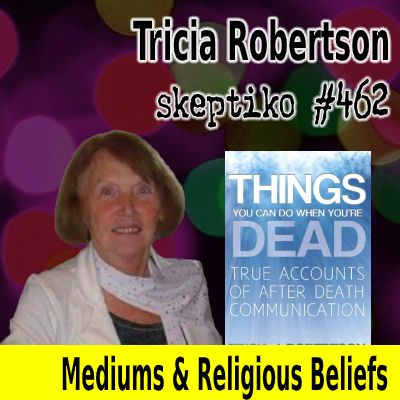 Tricia Robertson, 30 Years of After-death Communication Research |462|