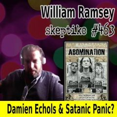 William Ramsey, The Satanic Panic Head Fake |463|