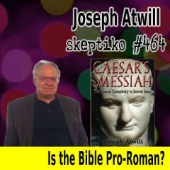 Joseph Atwill, Why the Bible is Pro-Roman |464|