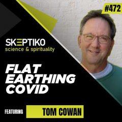 Dr. Tom Cowan Insists We Show Him Covid-19 |472|