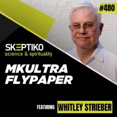 Whitley Strieber, MKUltra Flypaper |480|