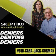 Sara and Jack Gorman, Deniers Denying Deniers |515|