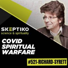Richard Syrett, COVID Spiritual Warfare |521|