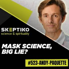 Andy Paquette, Mask Science, Big Lie? |523|